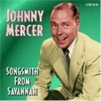 Johnny Mercer - Songsmith From Savannah