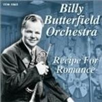 Billy Butterfield Orchestra - Recipe For Romance