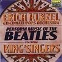 Erich Kunzel/Kingsingers - Perform Music Of The Beatles