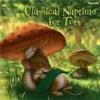 VARIOUS COMPOSERS - Classical Naptime For Tots