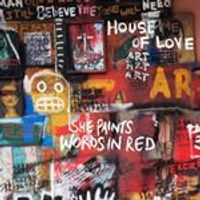House of Love (The) - She Paints Words In Red (Music CD)