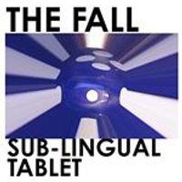The Fall - Sub-Lingual Tablet (Music CD)