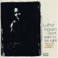 LUTHER INGRAM - I Dont Want To Be Right - The Ko Ko Singles Volume 2