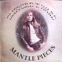 Clifford T. Ward - Mantle Pieces (Music CD)