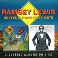 Ramsey Lewis - Routes / Three Piece Suite (Music CD)
