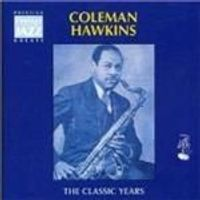 Coleman Hawkins - Classic Years, The
