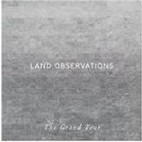 Land Observations - The Grand Tour (Music CD)