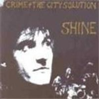 Crime & The City Solution - Shine (Music CD)