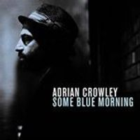 Adrian Crowley - Some Blue Morning (Music CD)
