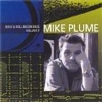 Mike Plume - Rock And Roll Recordings Vol.1