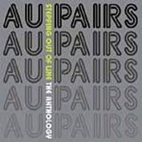 The Au Pairs - Stepping Out Of Line - Anthology (Music CD)