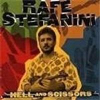Rafe Stefanini - Hell And Scissors