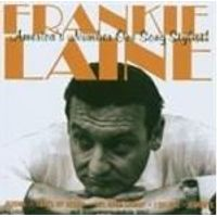 Frankie Laine - Americas Number One Song Stylist