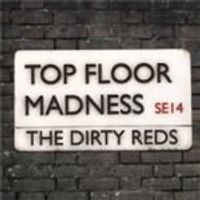 Dirty Reds - Top Floor Madness (Music CD)
