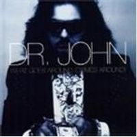 Dr. John - Whatever Goes Around (Comes Around)