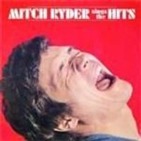 Mitch Ryder - Sings The Hits!