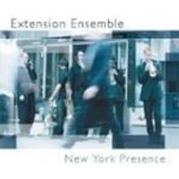 Extension Ensemble - New York Presence