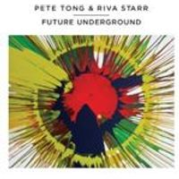 Various Artists - Pete Tong & Riva Starr: Future Underground (Music CD)