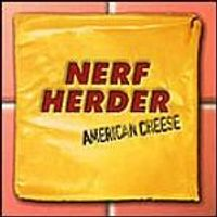 Nerf Herder - American Cheese (Music CD)