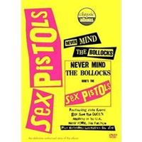 Classic Albums - The Sex Pistols - Never Mind The B*ll*cks Heres The Sex Pistols