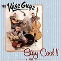 Wise Guyz (The) - Stay Cool (Music CD)