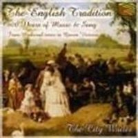 City Waites - English Tradition, The (400 Years Of Music & Song From Medieval Times To Queen Victoria)