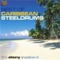 Ebony Steelband - Caribbean - Best Of Caribbean Steeldrums