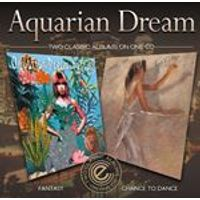 Aquarian Dream - Fantasy / Chance To Dance (Music CD)