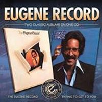 Eugene Record - The Eugene Record / Trying To Get To You (Music CD)
