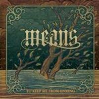 Means - To Keep Me From Sinking