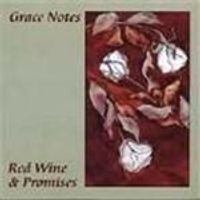 Grace Notes - Red Wine And Promises