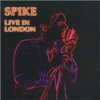 Spike - Live In London