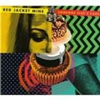 Red Jacket Mine - Someone Elses Cake (Music CD)