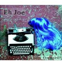 Eh Joe - Is Love the Word? (Music CD)