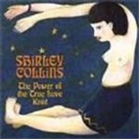 Shirley Collins - Power Of The True Love Knot