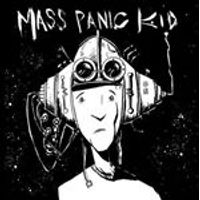 Mass Panic Kid - Mass Panic Kid (Music CD)