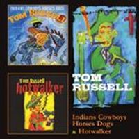 Tom Russell - Indians Cowboys Horses Dogs/Hotwalker (Music CD)