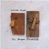 Proper Ornaments (The) - Wooden Head (Music CD)