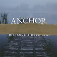 Anchor - Distance & Devotion (Music CD)