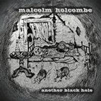 Malcolm Holcombe - Another Black Hole (Music CD)