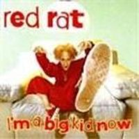 Red Rat - Im A Big Kid Now
