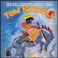 Tom Russell - Indians & Cowboys, Horses & Dogs (Music CD)
