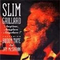 Slim Gaillard - Anytime, Anyplace, Anywhere