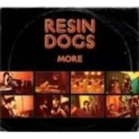 Resin Dogs - More (Music CD)