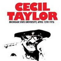 Cecil Taylor - Michigan State University April 15th 1976 (Live Recording) (Music CD)