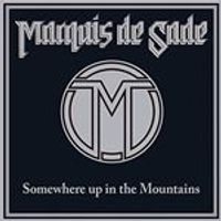 Marquis De Sade - Somewhere up in the Mountains (Music CD)