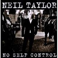 Neil Taylor - No Self Control (Music CD)