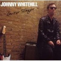 Johnny Whitehill - Guitar Slinger