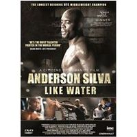 Anderson Silva - Like Water - Award Winning Film Documentary Of The Middleweight UFC Champion