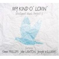 My Kind O Lovin - Intelligent Music Project II (Music CD)